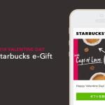 バレンタインやホワイトデー当日でも間に合う!スタバのソーシャルギフト「Starbucks e-Gift」